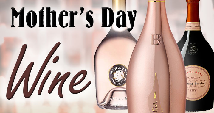 Mother's Day Wine & Champagne